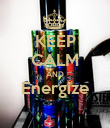 KEEP CALM AND Energize  - Personalised Poster large