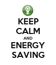 KEEP CALM AND ENERGY SAVING - Personalised Poster large