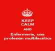 KEEP CALM AND Enfermería, una profesión multifacética - Personalised Large Wall Decal