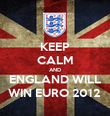 KEEP CALM AND  ENGLAND WILL  WIN EURO 2012  - Personalised Poster large