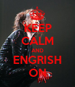 KEEP CALM AND ENGRISH ON - Personalised Poster large