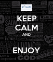 KEEP CALM AND  ENJOY - Personalised Poster large
