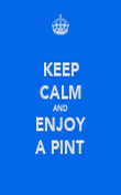 KEEP CALM AND ENJOY A PINT - Personalised Poster large