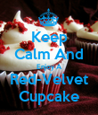 Keep Calm And Enjoy A Red-Velvet Cupcake - Personalised Poster large