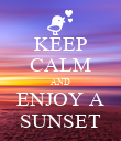 KEEP CALM AND ENJOY A SUNSET - Personalised Poster large
