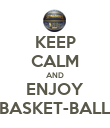 KEEP CALM AND ENJOY BASKET-BALL - Personalised Poster large