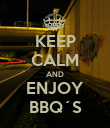 KEEP CALM AND ENJOY BBQ´S - Personalised Poster large