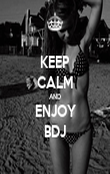 KEEP CALM AND ENJOY BDJ - Personalised Poster large