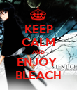 KEEP CALM AND ENJOY  BLEACH - Personalised Poster large