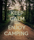 KEEP CALM AND ENJOY CAMPING  - Personalised Poster large