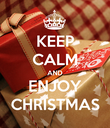 KEEP CALM AND ENJOY CHRISTMAS - Personalised Poster large