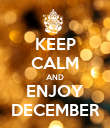 KEEP CALM AND ENJOY DECEMBER - Personalised Poster large