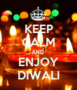 KEEP CALM AND  ENJOY DIWALI - Personalised Poster large