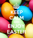 KEEP CALM AND ENJOY EASTER - Personalised Poster large