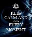 KEEP CALM AND ENJOY EVERY MOMENT - Personalised Poster large