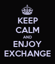 KEEP CALM AND ENJOY EXCHANGE - Personalised Poster large