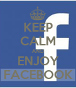 KEEP CALM AND ENJOY FACEBOOK - Personalised Poster large