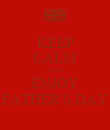 KEEP CALM AND ENJOY FATHER'S DAY - Personalised Poster large