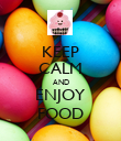 KEEP CALM AND ENJOY FOOD - Personalised Poster large