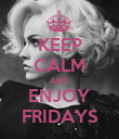 KEEP CALM AND ENJOY FRIDAYS - Personalised Poster large
