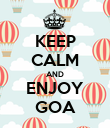 KEEP CALM AND ENJOY GOA - Personalised Poster large