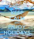 KEEP CALM AND ENJOY HOLIDAYS - Personalised Poster large