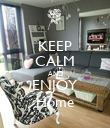 KEEP CALM AND ENJOY Home - Personalised Poster large