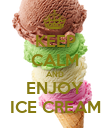KEEP CALM AND ENJOY ICE CREAM - Personalised Poster large