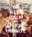 KEEP CALM AND ENJOY  INFINITE - Personalised Poster large