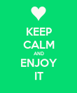 KEEP CALM AND ENJOY IT - Personalised Poster large