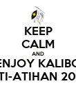 KEEP CALM AND ENJOY KALIBO ATI-ATIHAN 2013 - Personalised Poster large