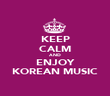 KEEP CALM AND ENJOY KOREAN MUSIC - Personalised Poster large