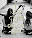 KEEP CALM AND ENJOY LIFE! - Personalised Poster large