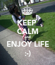 KEEP  CALM and ENJOY LIFE :-) - Personalised Poster large