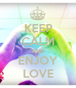 KEEP CALM AND ENJOY LOVE - Personalised Poster large