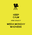 KEEP CALM AND ENJOY MEDIA MONDAY MADNESS  - Personalised Poster large