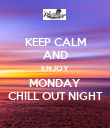 KEEP CALM AND ENJOY MONDAY CHILL OUT NIGHT - Personalised Poster large