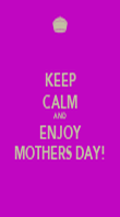 KEEP CALM AND ENJOY MOTHERS DAY! - Personalised Poster large