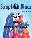 KEEP CALM AND ENJOY MY BOOK  - Personalised Poster large