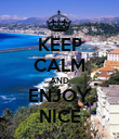 KEEP CALM AND ENJOY NICE - Personalised Poster large