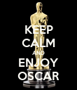 KEEP CALM AND ENJOY OSCAR - Personalised Poster large