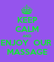 KEEP CALM AND ENJOY  OUR  MASSAGE - Personalised Poster large
