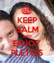 KEEP CALM AND ENJOY PLETO'S - Personalised Poster large