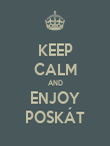 KEEP CALM AND ENJOY POSKÁT - Personalised Poster large