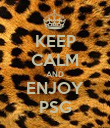 KEEP CALM AND ENJOY PSG - Personalised Poster large