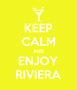 KEEP CALM AND ENJOY RIVIERA - Personalised Poster large