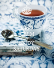 KEEP CALM AND ENJOY SATURDAY  - Personalised Poster large