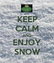 KEEP CALM AND ENJOY SNOW - Personalised Poster large
