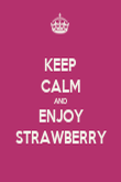 KEEP CALM AND ENJOY STRAWBERRY - Personalised Poster small