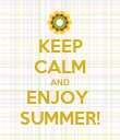 KEEP CALM AND ENJOY  SUMMER! - Personalised Poster large